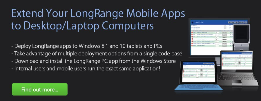 Extend Your LongRange Mobile Apps to Desktop/Laptop Computers